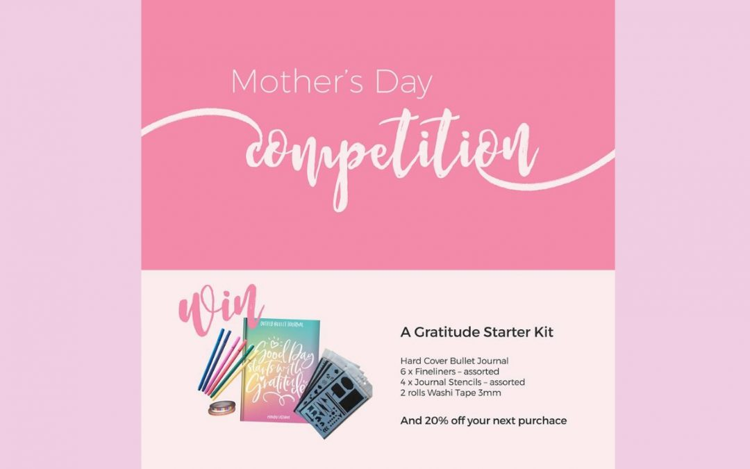 Competition Time! Enter our Mothers Day Competition and WIN